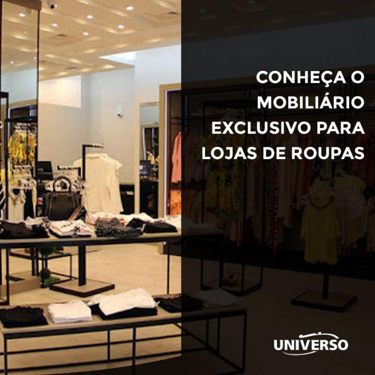 Conheça o mobiliário exclusivo para lojas de roupas