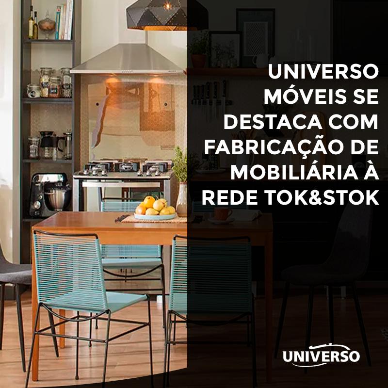 UNIVERSO MÓVEIS SE DESTACA COM FABRICAÇÃO DE MOBILIÁRIO À REDE TOK&STOK
